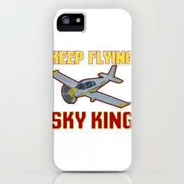 Airplane Lover Keep Flying Sky King iPhone Case