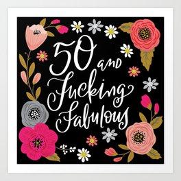 Pretty Swe*ry: 50 and Fucking Fabulous Art Print