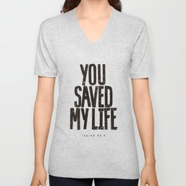 You saved my life Unisex V-Neck