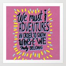 We must take adventures Art Print