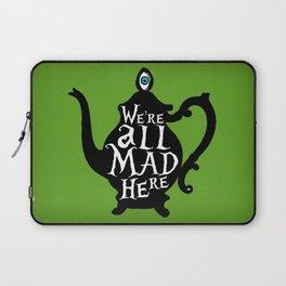 """We're all MAD here"" - Alice in Wonderland - Teapot - 'Garden Green Laptop Sleeve"