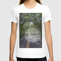 not all who wander T-shirts featuring Not all those who wander... by AnchorMySoul