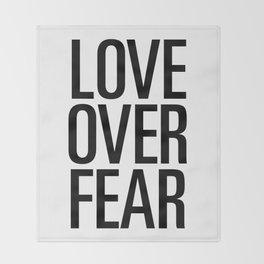 Love over fear Throw Blanket