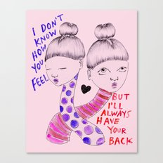 I have your back Canvas Print