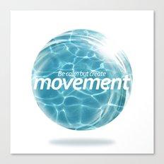Create Movement Canvas Print