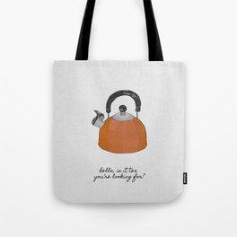 Hello, Is It Tea Tote Bag