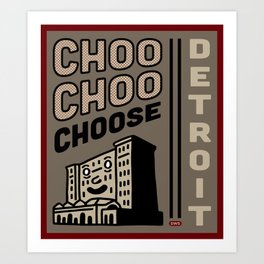 Choo Choo Choose Detroit Art Print