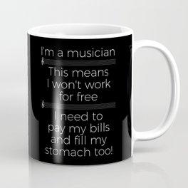 Musicians have to eat too! (treble/dark colors) Coffee Mug