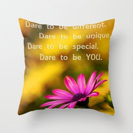 Dare to be YOU Throw Pillow