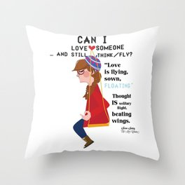 """""""Can I love someone...and still think/fly? Throw Pillow"""
