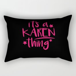 Karen Thing Gifts for Karen Rectangular Pillow