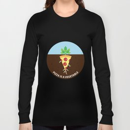 Pizza is a Vegetable Long Sleeve T-shirt