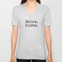Relax, Karen. Unisex V-Neck