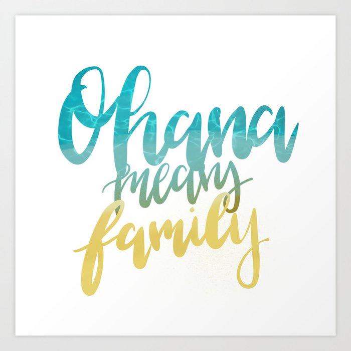 Ohana Means Family Art Print by destinyarya | Society6