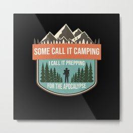 Call Camping Call Prepping Metal Print