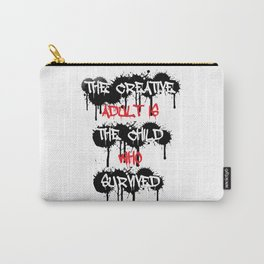 The Creative Adult Is The Child Who Survived Carry-All Pouch