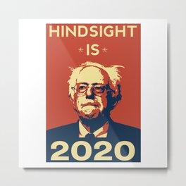 Hindsight is 2020 Metal Print
