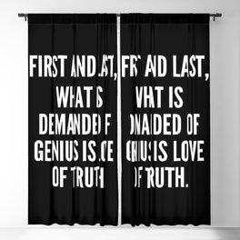 First and last what is demanded of genius is love of truth Blackout Curtain