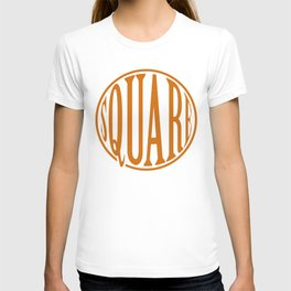 dont be a square T-shirt