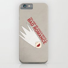 You and Me Could Write a Bad Romance Slim Case iPhone 6s