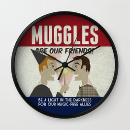 Muggles Are Our Friends (HP Propaganda Series) Wall Clock