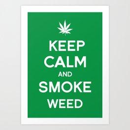 Keep Calm and Smoke Weed Art Print