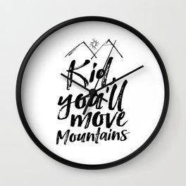 Kid You'll Move Mountains, Printable Art, Inspirational Print, Nursery Wall Clock