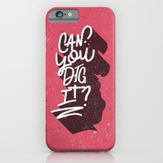 Can You Dig It? iPhone 6s Slim Case