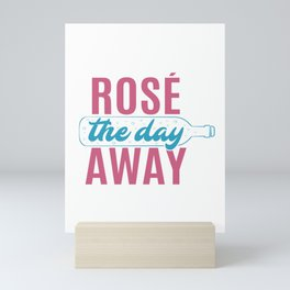 Cute Funny Wine Drinking Rose The Day Away product Mini Art Print