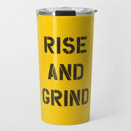 Rise and Grind black-white yellow typography poster bedroom wall home decor Travel Mug