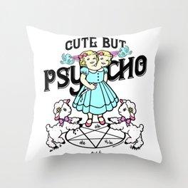 Cute But Psycho Throw Pillow