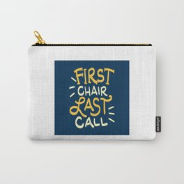 First Chair Last Call Skiing Quote - Funny Ski And Snowboard Pun Gift Carry-All Pouch