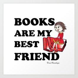 Books are my best Friend Art Print