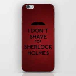 I don't shave for Sherlock Holmes v6 iPhone Skin