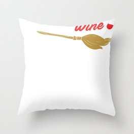 My Broomstick Runs On Wine Witches Halloween Party Shirt Throw Pillow