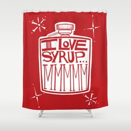 I Love Syrup Shower Curtain
