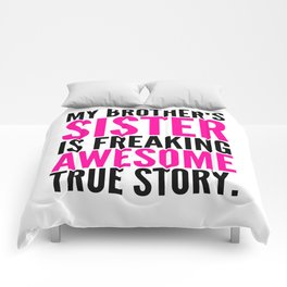 My Brother's Sister is Freaking Awesome True Story Comforters