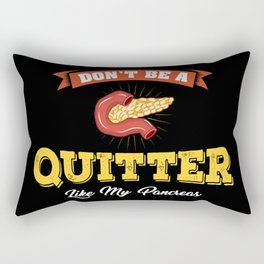 Don't Be A Quitter Like My Pancreas - Funny Diabetes Illustration Rectangular Pillow