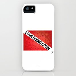 Love Going Down iPhone Case