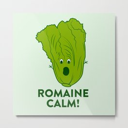 ROMAINE CALM Metal Print