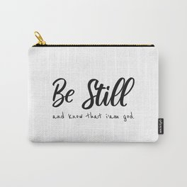 Be Still And Know That I Am God Religious Christian Faith Bible Verse Carry-All Pouch