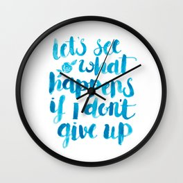 Let's See What Happens If I Don't Give Up Wall Clock