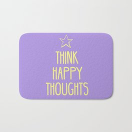 Think Happy Thoughts Bath Mat