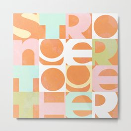 Stronger Together #peachy  Metal Print