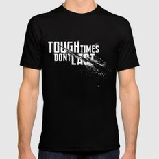 Tough times don't last Black MEDIUM Mens Fitted Tee