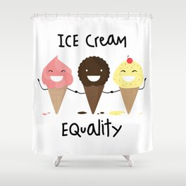 Ice cream Equality :) Shower Curtain