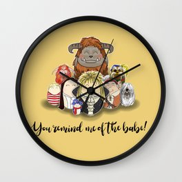 You Remind me of the Babe Wall Clock