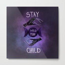 Stay Wild Moon Child Illustration Metal Print