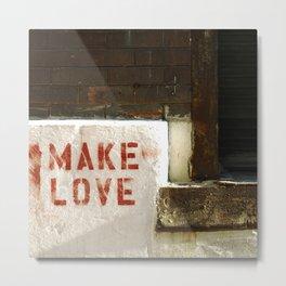 Make Love Metal Print