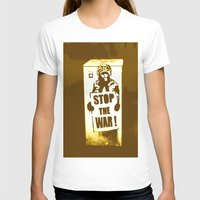 grafitti T-shirts featuring STOP THE WAR !!! by Die Farbenfluesterin
